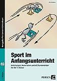 Sport im Anfangsunterricht: Anleitungen, Materialien und 40 Stundenbilder f�r die 1. Klasse Bild