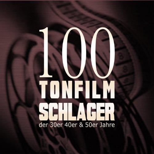 100 Tonfilmschlager der 30er, ...
