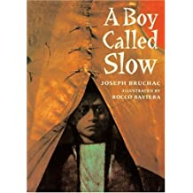 A Boy Called Slow (Turtleback School & Library Binding Edition) by Joseph Bruchac (1998-04-01)