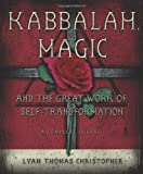 #10: Kabbalah, Magic & the Great Work of Self Transformation: A Complete Course