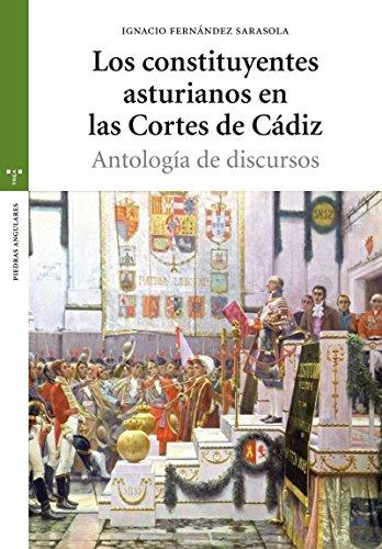 Los constituyentes asturianos en las Cortes de Cádiz: Antología de discursos (Estudios Históricos La Olmeda)
