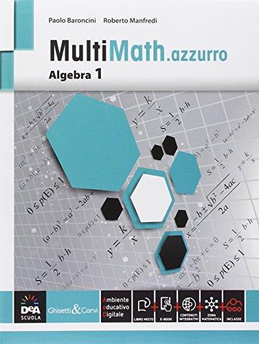 Multimath azzurro. Algebra. Per le Scuole superiori. Con e-book. Con espansione online: 1