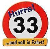 Unbekannt XXL Glückwunsch Schild - 33. Geburtstag /  HURRA 33 .. und voll in Fahrt !  - Deko Geburtstagsschild / Verkehrsschild / Straßenschild lustig Geburtstage