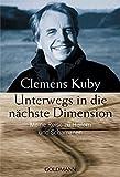 Unterwegs in die nächste Dimension: Meine Reise zu Heilern und Schamanen - Clemens Kuby