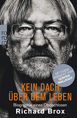 Kein Dach über dem Leben: Biographie eines Obdachlosen -