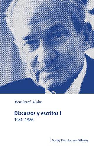 Discursos y escritos I: 1981-1986 por Reinhard Mohn