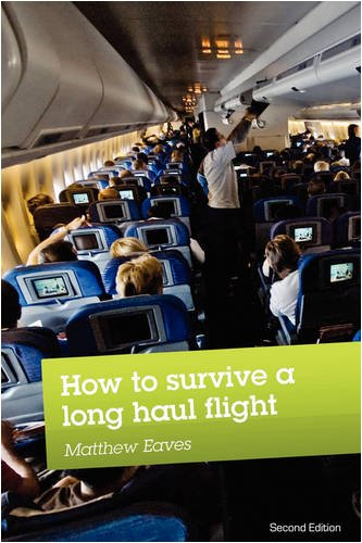 How to Survive a Long Haul Flight, Second Edition por Matthew Eaves