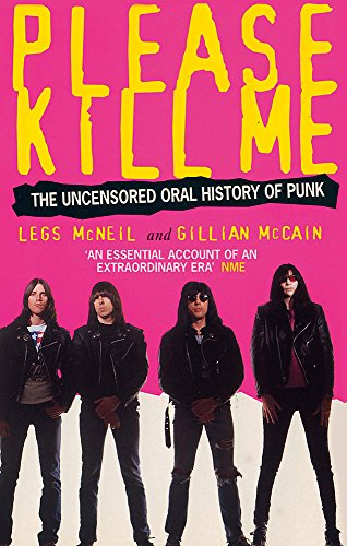 Please Kill Me: The Uncensored Oral History of Punk por Legs McNeil