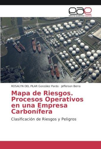 Mapa de Riesgos. Procesos Operativos en una Empresa Carbonífera: Clasificación de Riesgos y Peligros