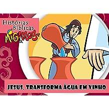 Jesus transforma Água em Vinho (Histórias Bíblicas Mig&Meg Livro 39) (Portuguese Edition)