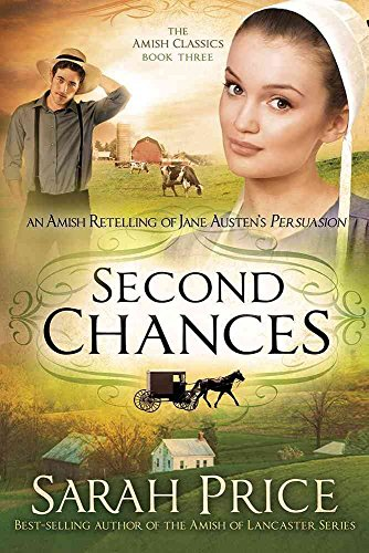 [(Second Chances : An Amish Retelling of Jane Austen's Persuasion)] [By (author) Sarah Price] published on (August, 2015)
