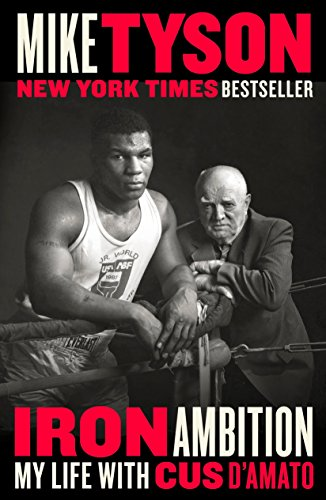 Iron Ambition: My Life with Cus d'Amato por Mike Tyson