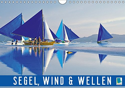 Segel, Wind und Wellen (Wandkalender 2018 DIN A4 quer): Segelschiffe, Yachten, Regatta: Ahoi Seefahrer! (Monatskalender, 14 Seiten ) (CALVENDO Sport) [Kalender] [Feb 15, 2017] CALVENDO, k.A.