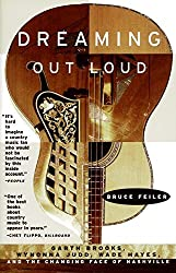 Dreaming Out Loud:: Garth Brooks, Wynonna Judd, Wade Hayes, And The Changing Face Of Nashville by Bruce Feiler (1999-04-06)