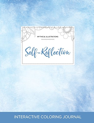 Adult Coloring Journal: Self-Reflection (Mythical Illustrations, Clear Skies) PDF Books