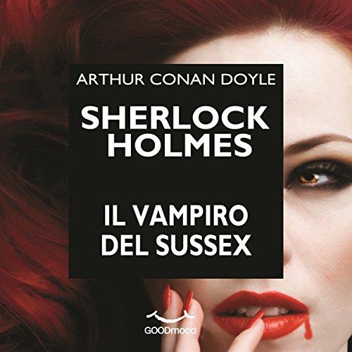 Sherlock Holmes e il vampiro del Sussex | Arthur Conan Doyle