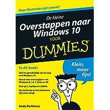 De kleine overstappen naar Windows 10 voor Dummies (Dutch Edition)