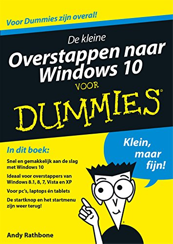 De kleine overstappen naar Windows 10 voor Dummies (Dutch Edition) por Andy Rathbone