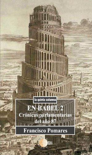 En Babel 2. Crónicas Parlamentarias Del Año 1987
