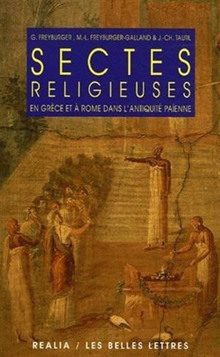 Sectes religieuses en Grèce et à Rome dans l'antiquité païenne: (nouvelle édition)