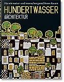 Hundertwasser Architektur: Für ein natur- und menschengerechtes Bauen: Fur Ein Natur - Und Menschengerechteres Bauen -