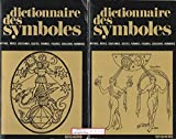 dictionnaire des symboles 4 tomes de a ? che che ? g h ? pie pie ? z mythes r?ves coutumes gestes formes figures couleurs nombres