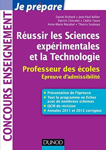 Réussir les Sciences expérimentales et la Technologie - Professeur des écoles. Epreuve d'admissibili : Professeur des écoles. Epreuve d'admissibilité (Concours enseignement)