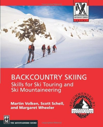 Backcountry Skiing: Skills for Ski Touring and Ski Mountaineering (Mountaineers Outdoor Expert) by Volken, Martin, Schell, Scott, Wheeler, Margaret Published by Mountaineers Books (2007)