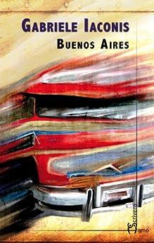 Buenos Aires (Dieci) di [Iaconis, Gabriele]