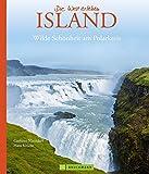 Bildband Island - Die Welt erleben: die Insel aus Feuer und Eis nahe dem Polarkreis mit all ihren Highlights: Gletscher, Vulkane, Fjordlandschaften, Geysire und die Hauptstadt Reykjavík - Hans Klüche