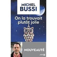On la trouvait plutôt jolie de Michel Bussi