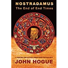 Nostradamus: The End of End Times by John Hogue (2014-12-05)