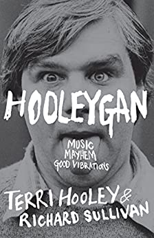 Hooleygan: Music, Mayhem, Good Vibrations by [Hooley, Terri]