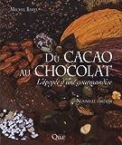 Du cacao au chocolat: L'épopée d'une gourmandise. Nouvelle édition.