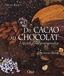 Du cacao au chocolat : L'�pop�e d'une...
