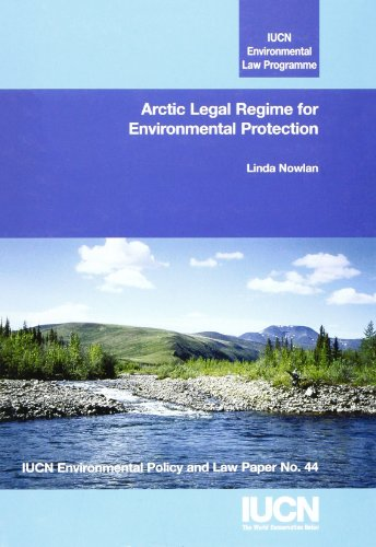 arctic-legal-regime-for-environmental-protection-environmental-policy-law-papers