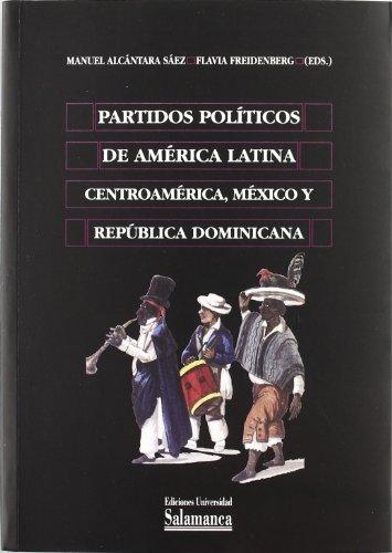 Partidos políticos de América Latina. Centroamérica, México y República Dominicana (Biblioteca de América) por Manuel Alcántara Sáez