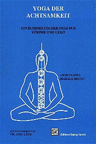Yoga der Achtsamkeit. Ein buddhistischer Pfad für Körper und Geist (Medical Edition) [Jan 01. 2000] Asokananda