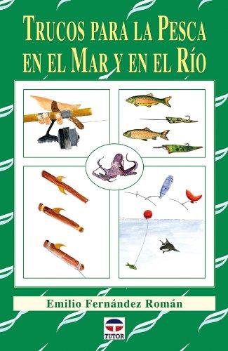 Trucos Para La Pesca En el Mar y En el Río por Emilio Fernández Román