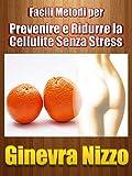 In questo libro ti parlerò di Metodi Facili per Prevenire e Ridurre la Cellulite senza stress.Questa guida, fondamentale per avere una pelle più liscia, è adatta a:- chi vuole prevenire la cellulite;- chi ha la cellulite da poco tempo e vuole...