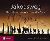: Jakobsweg: Den alten Legenden auf der Spur