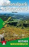 Nationalpark Schwarzwald: 40 Touren. Mit GPS-Daten (Rother Wanderbuch) - Martin Kuhnle
