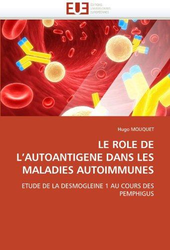 Le role de l''autoantigene dans les maladies autoimmunes par Hugo MOUQUET
