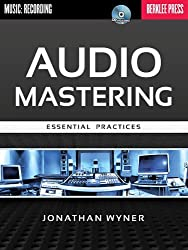 Audio Mastering: Essential Practices by Jonathan Wyner (2013-08-23)