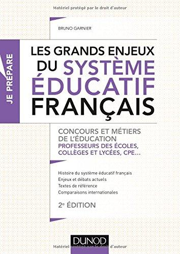 Les grands enjeux du système éducatif français - 2e éd. - Concours et métiers de l'éducation par Bruno Garnier