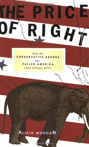 The Price of Right: How the Conservative Agenda Has Failed ...