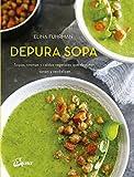 Depura sopa. Sopas, cremas y caldos vegetales que depuran, sanan y revitalizan (Nutrición y salud)