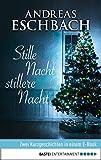 Stille Nacht, stillere Nacht: Zwei Kurzgeschichten in einem E-Book von Andreas Eschbach