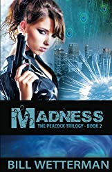 Madness (The Peacock Trilogy Book 2)