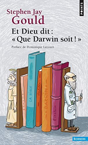 Et Dieu dit : Que Darwin soit ! par Stephen jay Gould